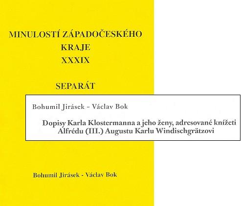 Obálka (2004) a záhlaví separátního otisku edice německých dopisů, které mu adresoval Karel Klostermann (sborník Minulostí Západočeského kraje, Archív města Plzně)