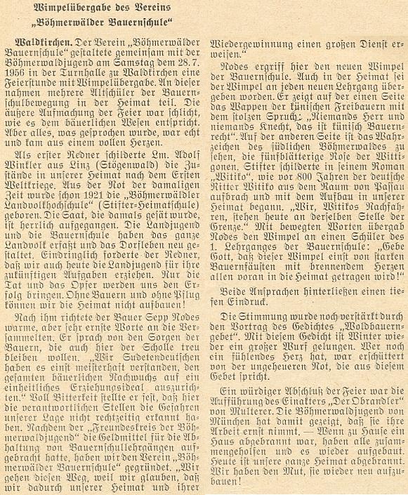 """O jeho úvodním proslovu při předání symbolické vlaječky sdružení """"Bömerwälder Bauernschule"""" (tj. Šumavská rolnická škola""""), navržené Gustavem Schusterem, ve Waldkirchen koncem července roku 1956, kde zazněl iprojev rolníka Seppa Nodese (otce Franze Nodese), báseň Karla Wintera (viz níže) a závěrem byla uvedena ijednoaktovka Hanse Multerera """"Der Obrandler"""""""