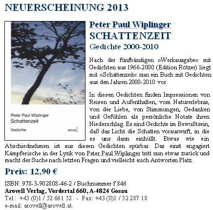 Po pětisvazkovém vydání díla vyšel v roce 2013 nákladem Arovell Verlag vGosau tento jeho svazek básní z let 2000-2010