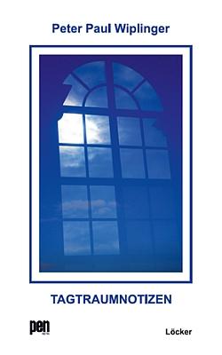 """Obálka (2016) jeho nové knihy """"denních snění"""", vydané rakouským P.E.N. klubem ve vídeňském nakladatelství Löcker Verlag"""