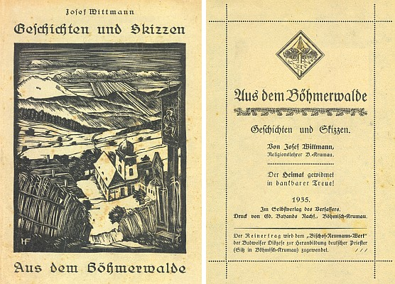 """Obálka s grafikou Hanse Foschuma, zachycující kraj kolem Hyršova i s tamním kostelem Dobrého pastýře, a titulní list Wittmannovy knihy (1935), jejíž výtěžek byl věnován tzv. """"Bischof-Neumann-Werk"""", akci budějovické diecéze ve prospěch vzdělání německých kněží"""