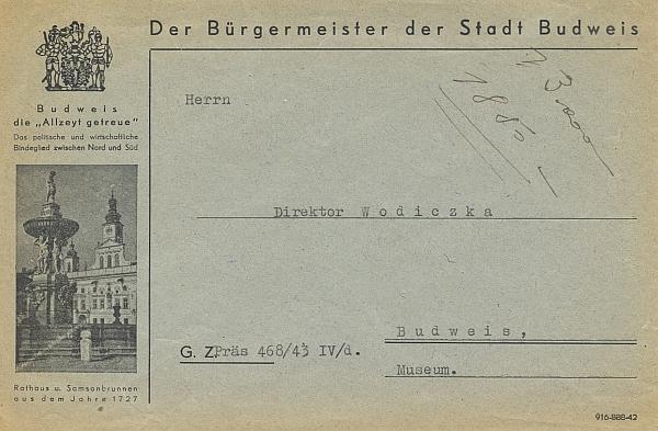"""Obálka dopisu muzejnímu řediteli Wodiczkovi pochází z roku 1943 a má záhlaví úřadu německého starosty města Davida s německým heslem starých Budějovic """"Allzeyt getreue"""", tj. """"vždy věrné"""""""