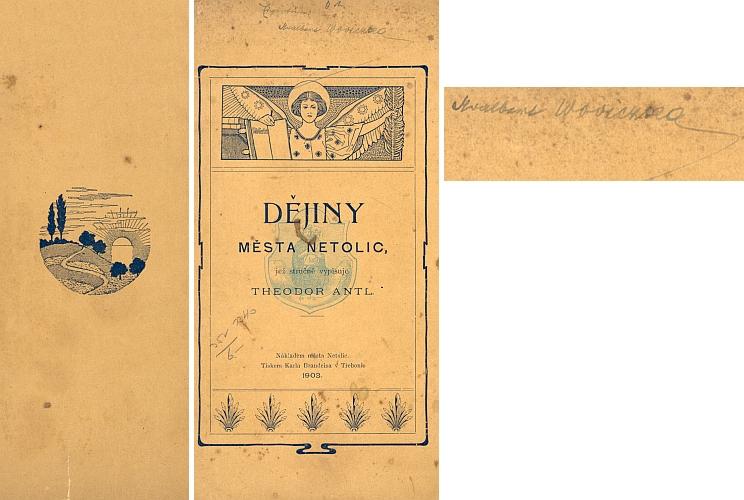 Jeho podpis na obálce česky psané knihy Theodora Antla o Netolicích, která byla kdysi jeho vlastnictvím