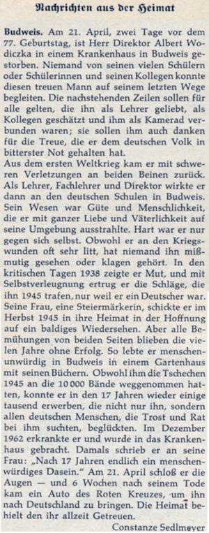 """Nekrolog, který napsala Constanze Sedlmeyerová, svědčí o tom, že byl pochován v Českých Budějovicích a teprve 6 týdnů po jeho skonu, tedy pozdě, přijelo auto Červeného kříže, aby ho odvezlo do Německa; poslední věta nekrologu zní: """"Domov si podrží svého vždy věrného."""""""