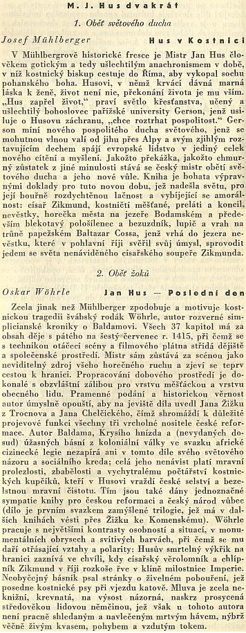 Srovnání jeho a Mühlbergerova románu o Husovi na stránkách sborníku Co číst z literatur germánských (1935) podal Pavel Eisner