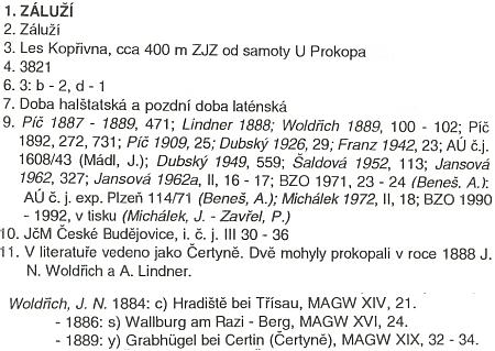 Jeho účast na výzkumu mohyl u Čertyně dokládá v seznamu ke knize oarcheologických památkách naČeskokrumlovsku titul jeho příspěvku do časopisu Mitteilungen der Antropologischen Gesellschaft in Wien zroku 1889