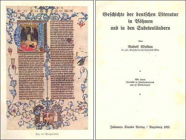 Frontispis a titulní list jeho historie německé literatury v Čechách a v sudetských zemích, vydané v roce 1925 nakladatelstvím Johannes Stauda v Augsburgu, s barevnou reprodukcí iluminované stránky z německy psané bible Václava IV., uložené ve fondu Rakouské národní knihovny ve Vidni