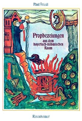 Obálka knihy Paula Friedla (1986, Rosenheimer) i s jeho proroctvím spoužitím středověkého nizozemského vydání Apokalypsy z roku 1430...