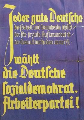 """Volební plakát Německé sociální demokracie v ČSR (DSAP) z roku 1938 (v květnu av červnu ještě """"za republiky"""") s textem: Každý dobrý Němec, který si cení svobody ademokracie, který je pro dílo sociální výstavby, který zavrhuje metody násilí, volíDSAP"""