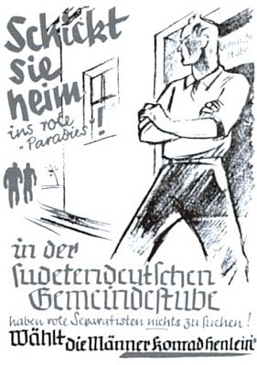 Volební plakát Henleinovy SdP z roku 1938 s heslem Pošlete je domů do rudého ráje - v sudetoněmecké obci nemají rudí separatisté co pohledávat