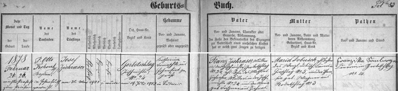 Narodil se podle záznamu ve vyšebrodské křestní matrice jako Josef Ziehraser (nevíme, odkdy začal psát své příjmení jinak) Franzi Ziehraserovi, mlynáři v Herbertově (na tamním Joschmühle hospodařil i jeho otec Mathias Ziehraser se svou ženou Marií, roz. Foißnerovou z Těchoraze /Ziehras, také Zichraß!/, dnes části města Vyšší Brod), novorozencova matka Maria byla dcerou Wenzla Dobusche, rolníka z Heršláku čp. 5, a jeho ženy Theresie, roz. Wagnerové z Jenína (Kodetschlag)