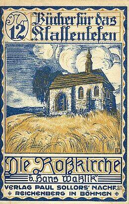 Kostel v Uhlišti na obálce knihy Hanse Watzlika súvodem Josefa Blaua (1920, nakladatelství Paul Sollors' Nachf., v Liberci)