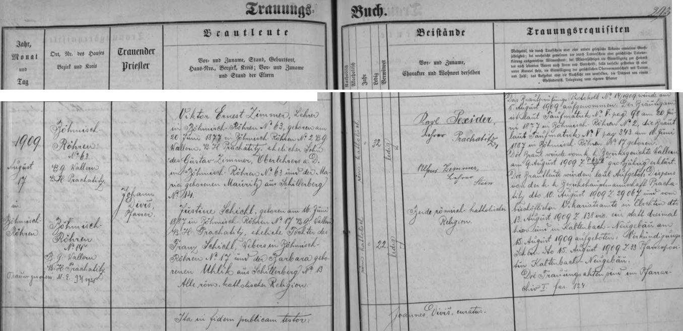 Jeho svatba v Českých Žlebech, jak je zapsána ve zdejší oddací matrice - nevěsta Justine, narozená tu 16. června roku 1887 ve stavení čp. 17, byla dcerou místního tkalce Franze Schichla a jeho ženy Barbary, roz. Uhlikové ze zcela dnes zaniklé vsi Radvanovice (Schillerberg) čp. 13
