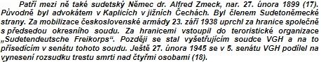 Takto jej zmiňuje text vydaný Kruhem občanů ČR vyhnaných v roce 1938 zpohraničí,